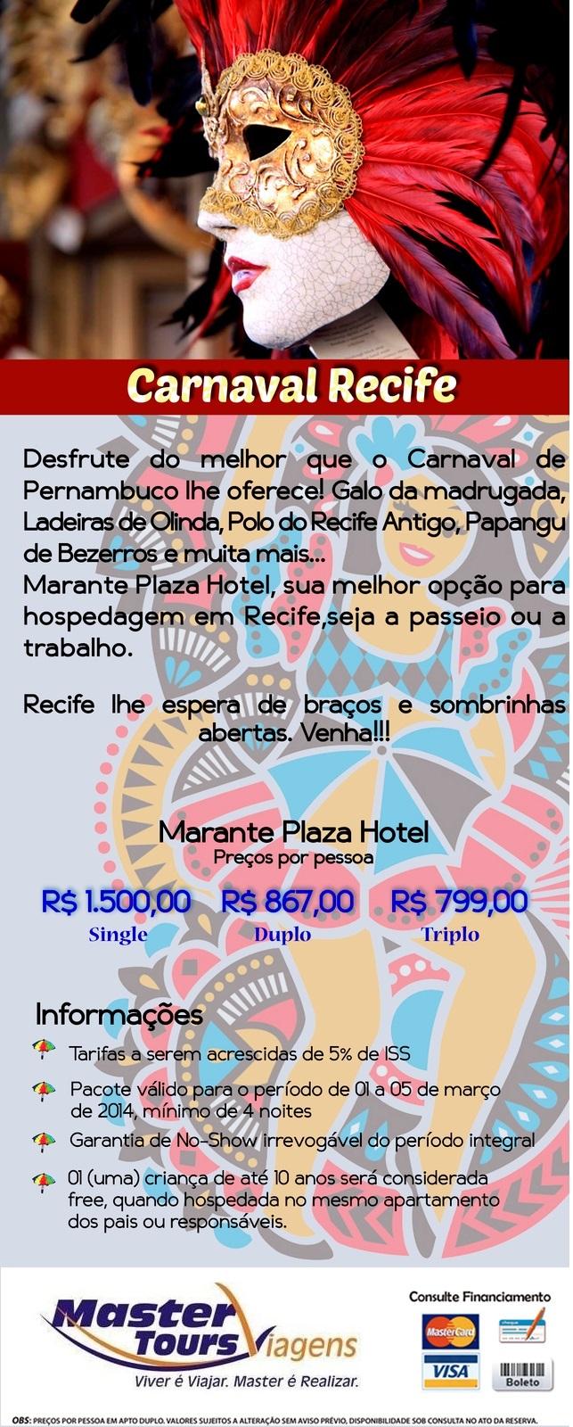 Não fique de fora do maior bloco carnavalesco do mundo - Recife!   ( 85 ) 3064 4464